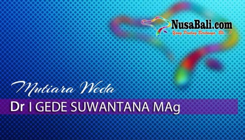 www.nusabali.com-mutiara-weda-dunia-hanya-ide