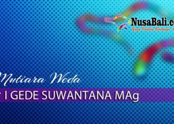 Nusabali.com - mutiara-weda-jadikan-dunia-tegak