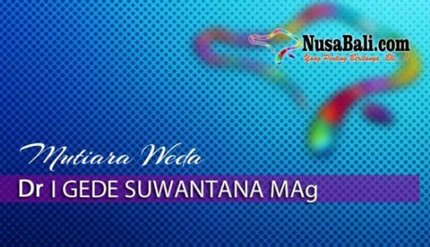 NUSABALI.com - MUTIARA WEDA : Baik dan Buruk