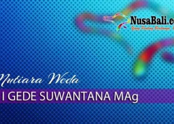 Nusabali.com - mutiara-weda-pahami-porosnya