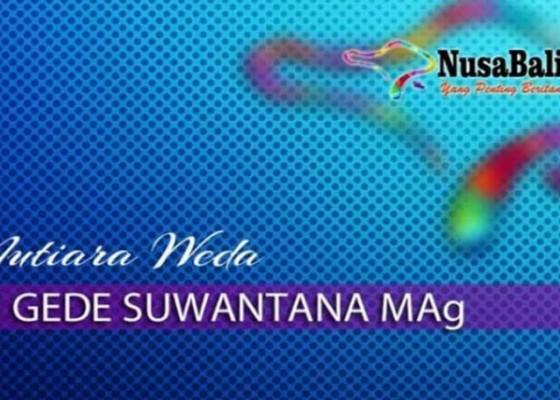 Nusabali.com - mutiara-weda-bohong-itu-baik