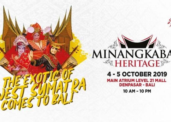 Nusabali.com - minangkabau-heritage-2019-saatnya-bali-mengenal-budaya-nusantara