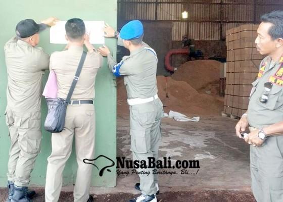 Nusabali.com - bodong-pabrik-dan-vila-disegel-satpol-pp-jembrana