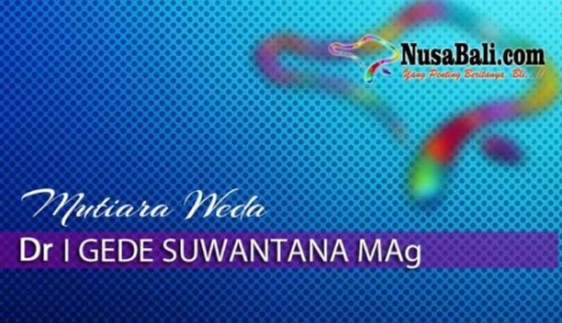 www.nusabali.com-mutiara-weda-orangtua-dan-hegemoni
