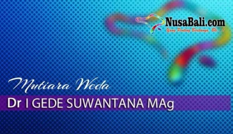 www.nusabali.com-mutiara-weda-logika-agama-tubuh