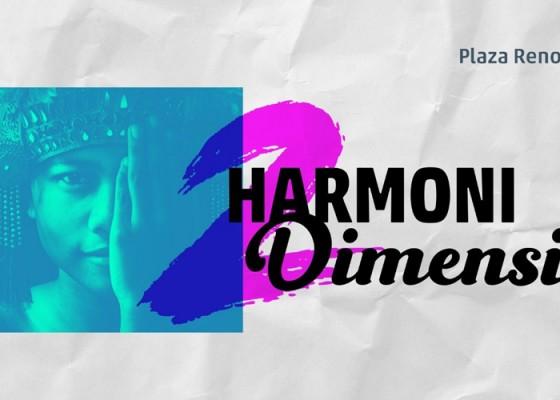 Nusabali.com - harmoni-dimensi-at-plaza-renon